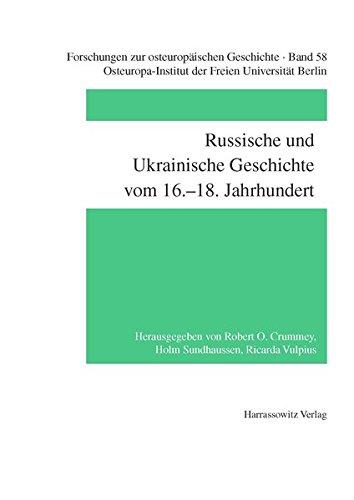 Russische und Ukrainische Geschichte vom 16.-18. Jahrhundert (Forschungen zur osteuropäischen Geschichte, Band 58)