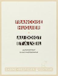 Au doigt et à l'oeil : Autoportrait d'un photographe