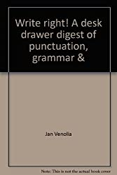Write right! A desk drawer digest of punctuation, grammar &