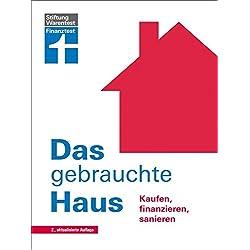Das gebrauchte Haus: Kaufen, finanzieren, sanieren