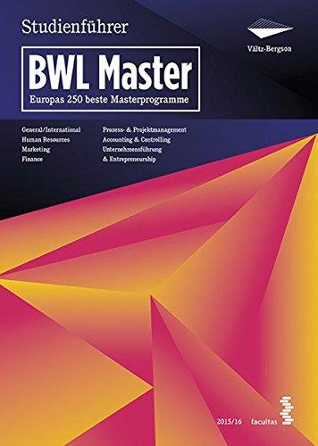 Bergson's Master Guide BWL - 2015/16. Studienführer für Europas 250 beste Programme im Masterstudium BWL