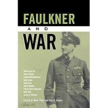 [(Faulkner and War)] [Author: Noel Polk] published on (July, 2010)