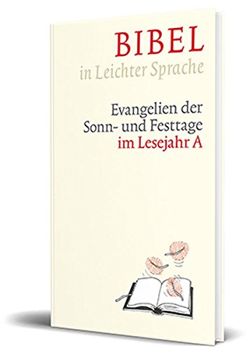 Bibel in Leichter Sprache: Evangelien der Sonn- und Festtage im Lesejahr A