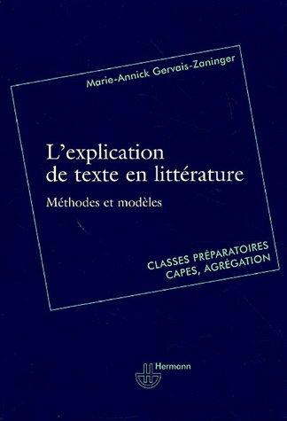 L'explication de texte en littérature par Marie-Annick Gervais-Zaninger
