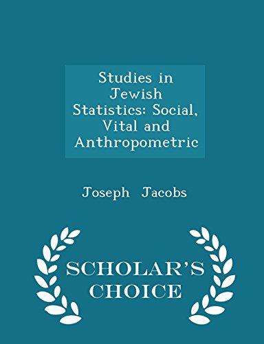 Studies in Jewish Statistics: Social, Vital and Anthropometric - Scholar's Choice Edition