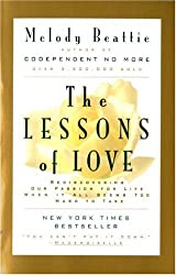 The Lessons of Love: Rediscovering Our Passion for Life When it All Seems Too Hard to Take (Paperback) - Common
