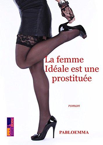 La femme idéale est une prostituée par pabloemma