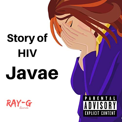 Story of HIV [Explicit]