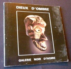 Dieux d'ombre. Sculptures africaines. Galerie Noir d'Ivoire, du 8 au 30 novembre 1989