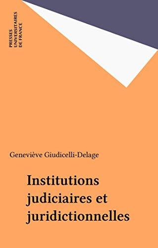 Institutions judiciaires et juridictionnelles (Droit fondamental) par Geneviève Giudicelli-Delage