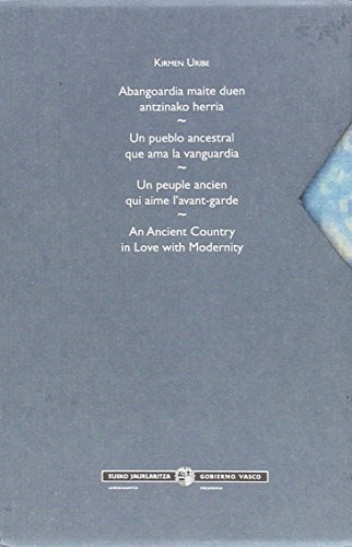 Abangoardia maite duen antzinako herria = Un pueblo ancestral que ama la vanguardia = Un peuple ancien qui aime l'avant-garde = An ancient country in love with modernity: 4