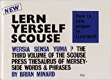 By Brian Minard Lern Yerself Scouse (Volume 3) (How to talk proper in Liverpool)