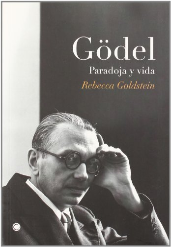 Descargar Libro Gödel. Paradoja y vida (Grandes descubrimientos) de Rebecca Goldstein
