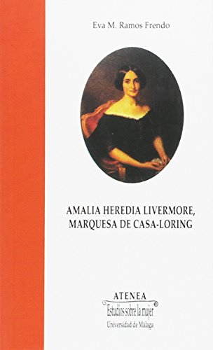 Amalia Heredia Livermore, Marquesa de Casa-Lóring (Atenea)