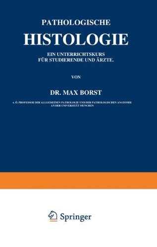 Pathologische Histologie: Ein Unterrichtskurs f????r Studierende und ????rzte (German Edition) by Max Borst (2013-10-04)
