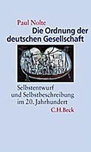 Die Ordnung der deutschen Gesellschaft: Selbstentwurf und Selbstbeschreibung im 20. Jahrhundert