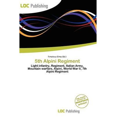 [ [ 5TH ALPINI REGIMENT BY(ELMO, TIMOTEUS )](AUTHOR)[PAPERBACK]