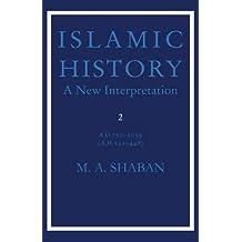 002: Islamic History: A New Interpretation