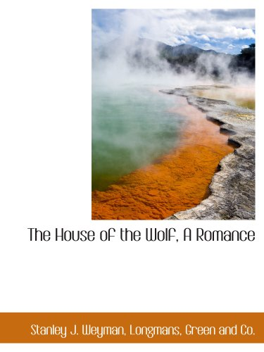 The House of the Wolf, A Romance
