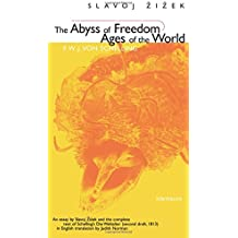 The Abyss of Freedom/Ages of the World (The Body in Theory: Histories of Cultural Materialism)