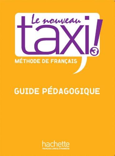 LE NOUVEAU TAXI ! 3 - GUIDE PEDAGOGIQUE