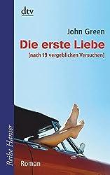 Die erste Liebe: nach 19 vergeblichen Versuchen Roman (Reihe Hanser, Band 62449)
