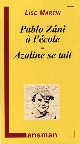 Pablo Zani à l'école : Azaline se tait par Lise Martin