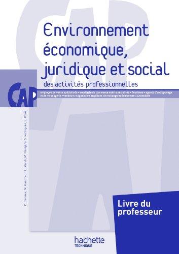 Environnement économique, juridique et social CAP - Livre professeur - Ed.2011