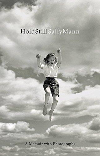 Hold Still: A Memoir with Photographs (English Edition) por Sally Mann