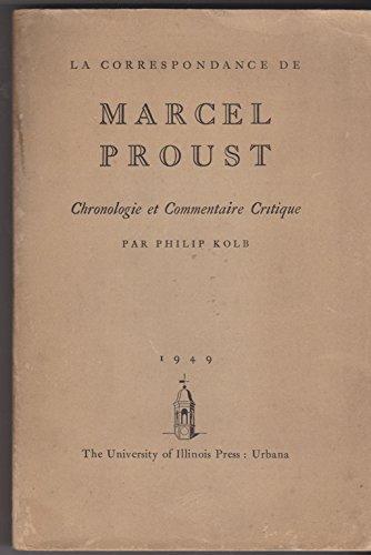 La Correspondance de Marcel Proust : Chronologie et commentaire critique par Philip Kolb