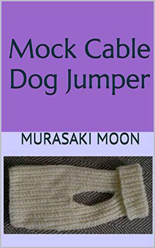 Mock Cable Dog Jumper (English Edition) Mock Jumper