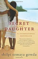 (Secret Daughter) By Gowda, Shilpi Somaya (Author) Paperback on 01-Apr-2011