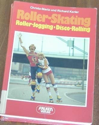 Roller- Skating. Roller- Jogging, Disco- Rolling.