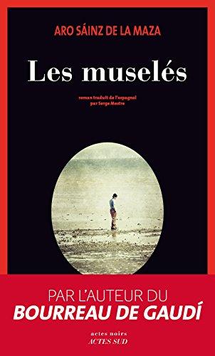 Les muselés (Actes noirs) par Aro Sáinz de la maza