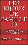 Les Bijoux de Famille 10: Récits érotique par Stéphane LE PINIEC