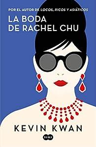 La boda de Rachel Chu par Kevin Kwan