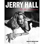 [(Jerry Hall: My Life in Pictures)] [by: Jerry Hall]