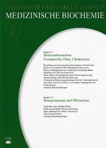 Medizinische Biochemie. Ein Lernbuch in Einzeldarstellungen: Kapitel 11/12: Biotransformation: Fremdstoffe, Häm, Cholesterin. Blutgerinnung und Fibrinolyse