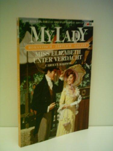 Carolyn Madison: MyLady Band 392: Miss Elizabeth unter Verdacht