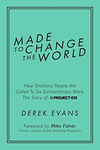 Made to Change the World: How Ordinary People Are Called To Do Extraordinary Work, The Story of Project 615 (Fisher Tshirt)