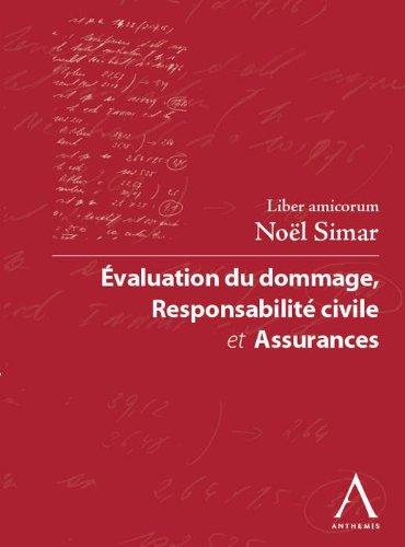 Evaluation du dommage, responsabilité civile et assurances : Liber amicorum Noël Simar por Rodrigue Capart