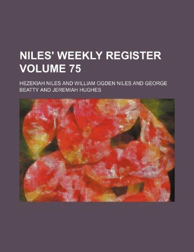 Niles' weekly register Volume 75