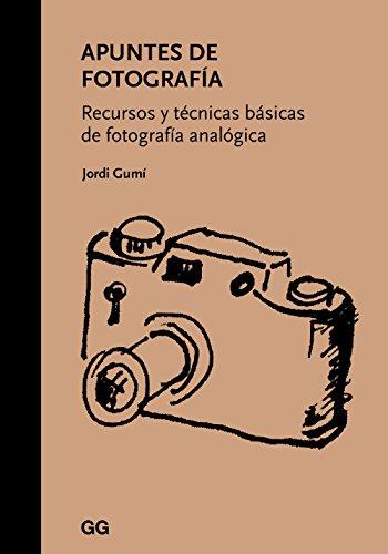 Apuntes de fotografía: Recursos y técnicas básicas de fotografía analógica por Jordi Gumí