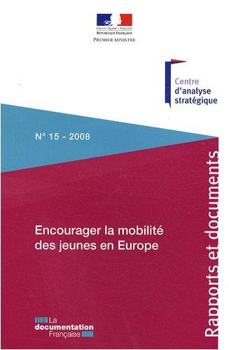 Encourager la mobilit des jeunes en Europe (n.15-2008) Orientations stratgiques pour la France et l'Union europenne