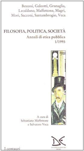 Filosofia, politica, societ. Annali di etica pubblica: 1