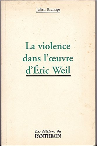 La violence dans l'oeuvre d'Éric Weil par Julien Kraimps (Broché)