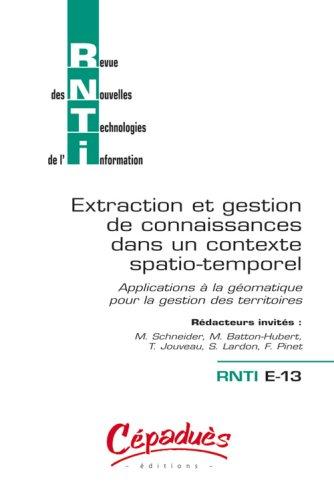 Revue des Nouvelles Technologies de l'Information-Egc Dans un Contexte Spatio-Temporel-Applications par Collectif