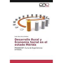 Desarrollo Rural y Economia Social en el estado Mérida: PRODECOP: Cuna de Experiencias exitosas