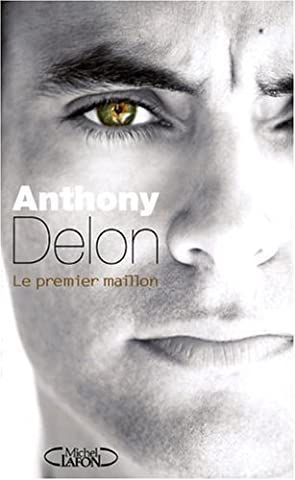 Le premier maillon de Delon. Anthony (2008) Broché