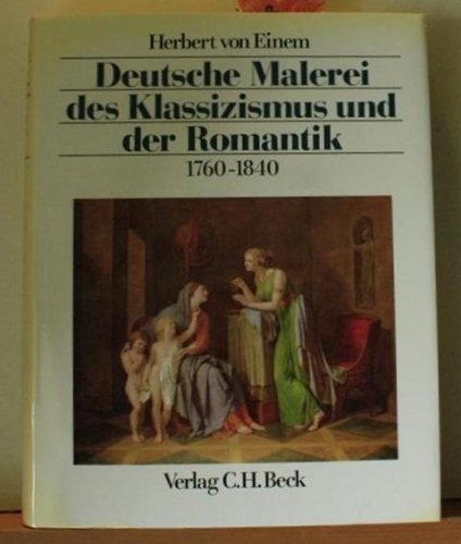 Deutsche Malerei des Klassizismus und der Romantik 1760 - 1840